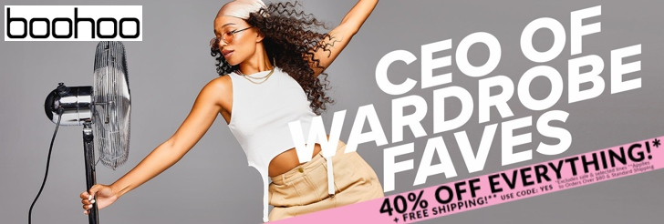 CEO of wardrobe faves - 40% Off Everything + Free Shipping at Boohoo