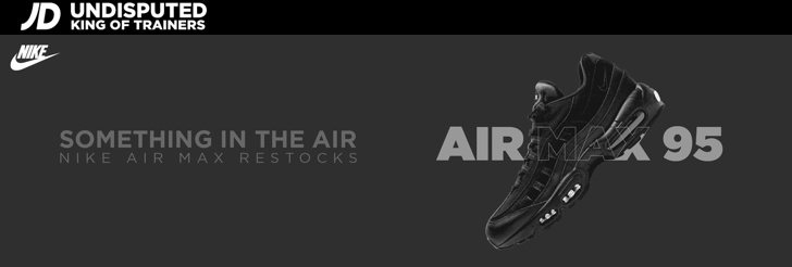 Something in the Air - Nike Air Max Restocks at JD Sports